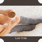 Lazy Turk von Various Artists