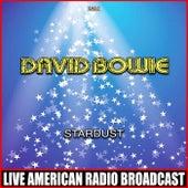 Stardust (Live) von David Bowie