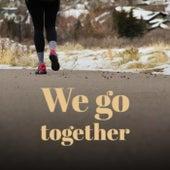 We go together von Various Artists