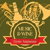 Music & Wine with Gene Ammons van Gene Ammons