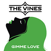 Gimme Love von The Vines