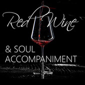Red Wine & Soul Accompaniment by Various Artists