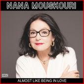 Almost Like Being In Love von Nana Mouskouri