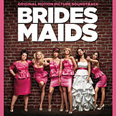 Bridesmaids by Various Artists