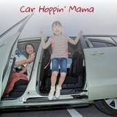 Car Hoppin' Mama by Onie Wheeler, Carl Belew, Billy Walker, Buck Owens, Eddy Arnold, Bill Monroe, Hawkshaw Hawkins, Wilma Lee