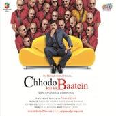 Chhodo Kal Ki Batein by Various Artists