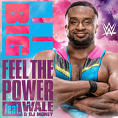 Feel the Power (Big E) by Def Rebel