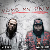 Numb My Pain by Versvs