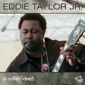 So Called Friends by Eddie Taylor Jr.