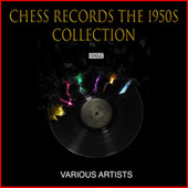 Chess Records The 1950s Collection de Various Artists