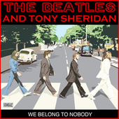We Belong To Nobody by The Beatles