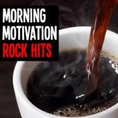 Morning Motivation Rock Hits von Various Artists