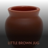 Little Brown Jug by Gene Goforth, Faron Young, Ernie Lee