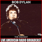 The Highway (Live) by Bob Dylan