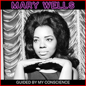 Guided By My Conscience de Mary Wells