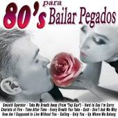 80's para Bailar Pegados by Various Artists