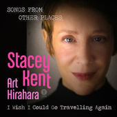 I Wish I Could Go Travelling Again by Stacey Kent
