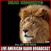 Kill Off The Weak (Live) von Dead Kennedys