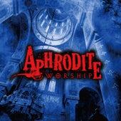 WORSHIP by Aphrodite