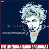Watching From A Distance (Live) von Bob Dylan