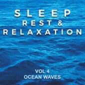 Sleep, Rest & Relaxation : Vol 4 Ocean Waves by Rest Sleep