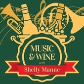 Music & Wine with Shelly Manne by Shelly Manne