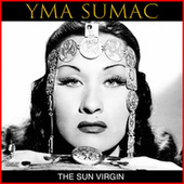 The Sun Virgin von Yma Sumac