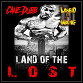 Land of the Lost de Cane Dubb