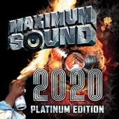Maximum Sound 2020 Platinum Edition by Pressure, Stevie Face, Busy Signal, Jae XO, Mr. Vegas, The Kemist, Kelvyn Boy, Lia Caribe, Gappy Ranks, Cecile, Duane Stephenson, Marcia Griffiths, Ginjah, Mr Vegas, J-Lil, Capleton, Kabaka Pyramid, Mortimer, Etana, SANCHEZ