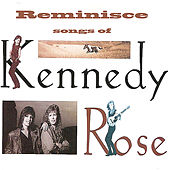 Reminisce - Songs Of Kennedy Rose by Various Artists