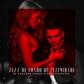 Jazz de Fundo de Intimidade (30 Canções Lindas e Emocionantes) de Vários intérpretes