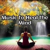 Music To Heal The Mind von Relaxing Music (1)