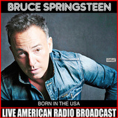 Born In The USA (Live) by Bruce Springsteen