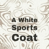 A White Sports Coat by Various Artists