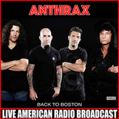 Back To Boston (Live) von Anthrax