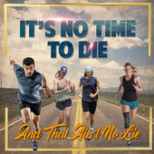 It's No Time To Die de Various Artists