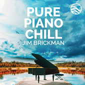 Pure Piano Chill by Jim Brickman