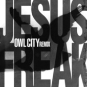 Jesus Freak (Owl City Remix) von DC Talk