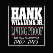 Living Proof: The MGM Recordings 1963 - 1975 by Hank Williams, Jr.