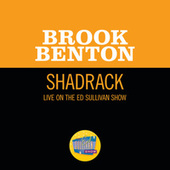 Shadrack (Live On The Ed Sullivan Show, April 12, 1959) by Brook Benton