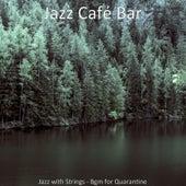 Jazz with Strings - Bgm for Quarantine de Jazz Café Bar