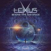 Beyond Time and Space de Lexxus