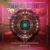 Goa Culture Season 4 (Compiled by Magnifico) by Various Artists
