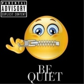 Be Quiet by Dream
