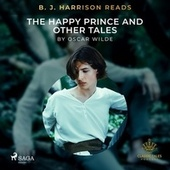 B. J. Harrison Reads the Happy Prince and Other Tales von Oscar Wilde