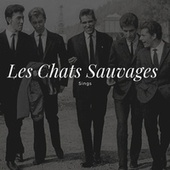 Les Chats Sauvages Sings de Les Chats Sauvages