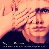 Indie Music & Alternative Rock Songs 90's 00's by Ingrid Walman
