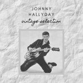 Johnny Hallyday - Vintage Selection by Johnny Hallyday