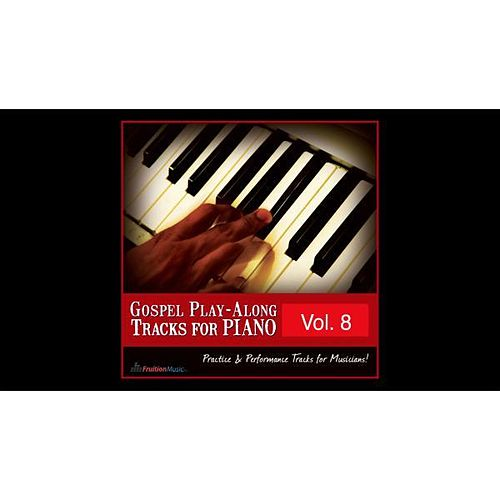 Gospel Play-Along Tracks for Piano Vol. 8 by Fruition Music Inc.