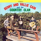 Bennie and Vallie Cain and the Country Clan by Benny